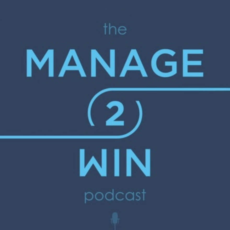 The Manage to Win Podcast